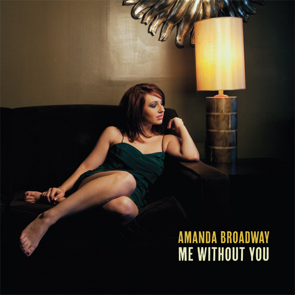 Amanda Broadway - Me Without You